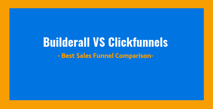 The Ultimate Guide To Clickfunnels Vs Builderall