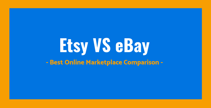 Etsy Vs Ebay What S The Best Online Marketplace For Selling
